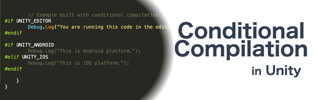 Conditional Compilation in Unity - Patryk Galach